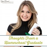 Thoughts From a Homeschool Graduate
