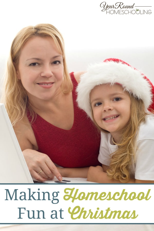 Making Homeschool Fun at Christmas - By Misty Leask