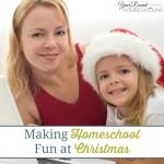 Making Homeschool Fun at Christmas