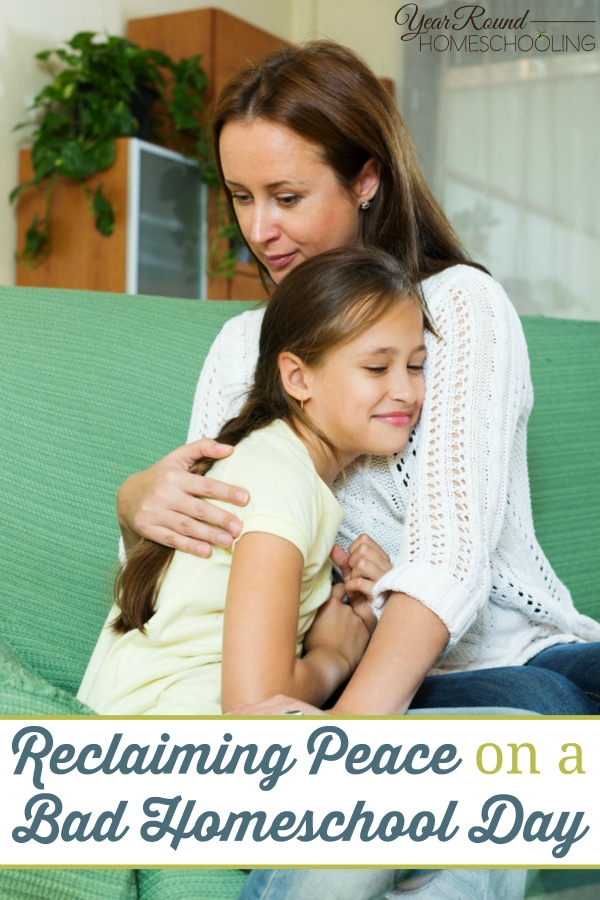 Reclaiming Peace on a Bad Homeschool Day - By Misty Leask