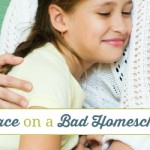 Reclaiming Peace on a Bad Homeschool Day