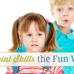 Work on Social Skills the Fun Way