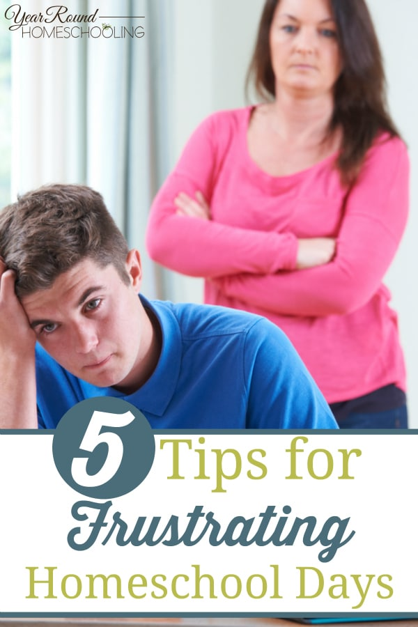 frustrating, frustrated, homeschool, homeschooling, days, tips