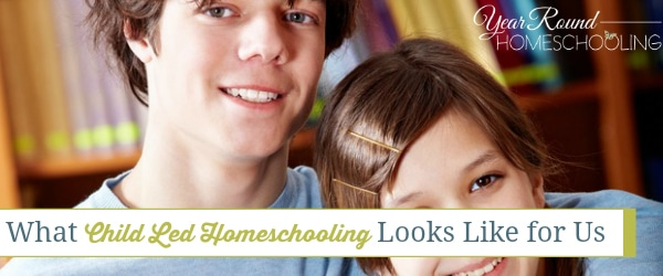 What Child Led Homeschooling Looks Like for Us