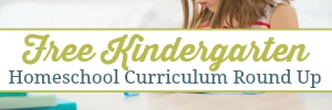 Free Kindergarten Homeschool Curriculum Round Up