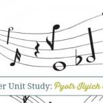 Monthly Composer Unit Study: Tchaikovsky