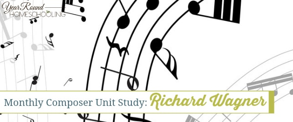 This month's composer is Richard Wagner. You may not know his name, but I'm sure you'll recognize his music. Read more & listen to his music in this month's study! :: www.yearroundhomeschooling.com