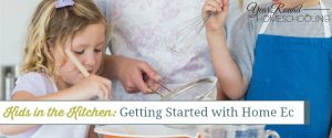 Kids in the Kitchen: Getting Started with Home Ec