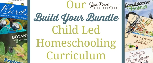 Our Build Your Bundle Child Led Homeschooling Curriculum