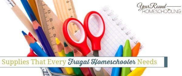 Supplies That Every Frugal Homeschooler Needs