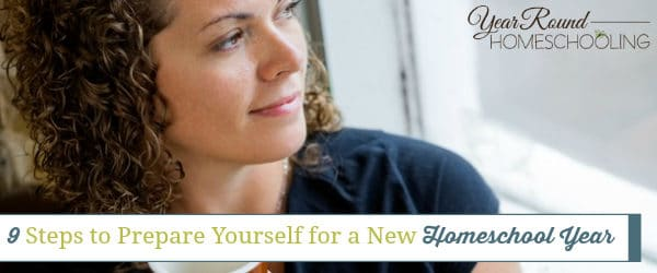 9 Steps to Prepare Yourself for a New Homeschool Year