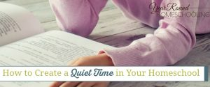 How to Create a Quiet Time in Your Homeschool