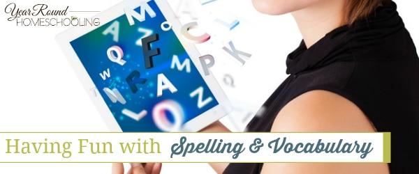 Having Fun with Spelling & Vocabulary