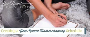 Creating a Year Round Homeschooling Schedule