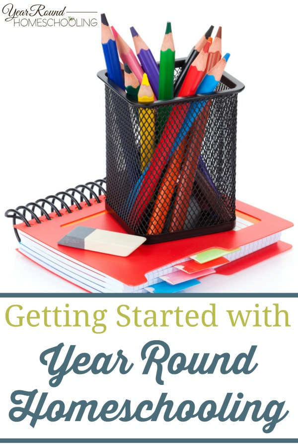 getting started with year round homeschooling, start year round homeschooling, start year round homeschool, start homeschool year round, year round homeschooling, homeschool year round, year round homeschool