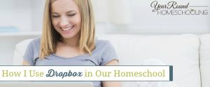 How I Use Dropbox in Our Homeschool