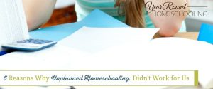 5 Reasons Why Unplanned Homeschooling Didn't Work for Us