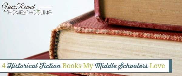 4 Historical Fiction Books My Middle Schoolers Love