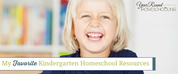 My Favorite Kindergarten Homeschool Resources