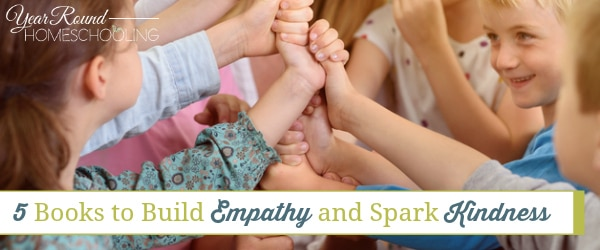 5 Books to Build Empathy and Spark Kindness