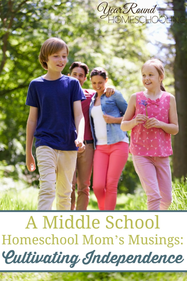 cultivating independence, middle school homeschool mom's musings, middle school homeschool mom, middle school homeschool, middle school, homeschool