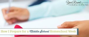 How I Prepare for a Middle School Homeschool Week
