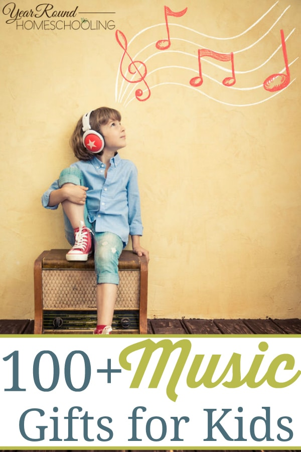 100 Music Gifts For Kids Year Round Homeschooling