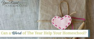 Can a Word of The Year Help Your Homeschool?