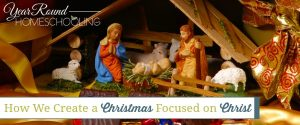 How We Create a Christmas Focused on Christ