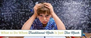 What to Do When Traditional Math Is Just Too Much