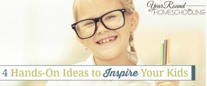 4 Hands-On Ideas to Inspire Your Kids