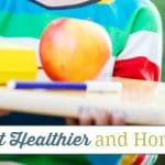 4 Ways to Eat Healthier and Homeschool