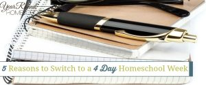 5 Reasons to Switch to a 4-Day Homeschool Week