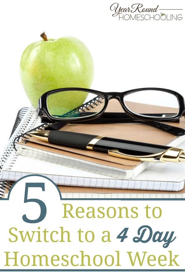 4 day homeschool week, reasons to switch to a 4 day homeschool week