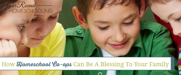 How Homeschool Co-ops Can Be A Blessing To Your Family