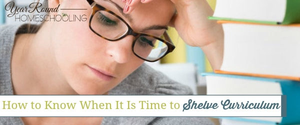 How to Know When It Is Time to Shelve Curriculum