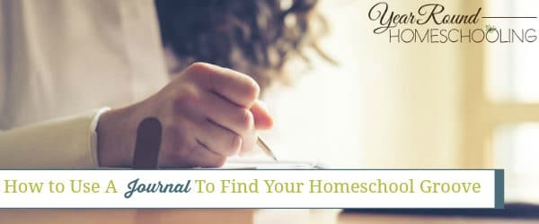 How to Use A Journal To Find Your Homeschool Groove