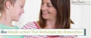 One Simple Action That Recharged My Homeschool