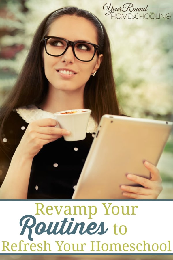 revamp your routines, revamp routines, refresh your homeschool