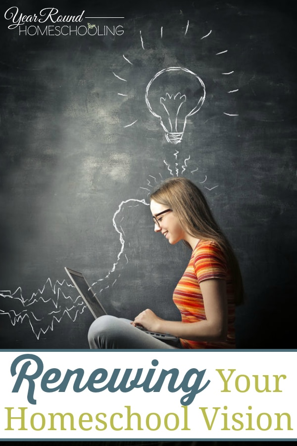 renewing your homeschool vision, renew homeschool vision, homeschool vision