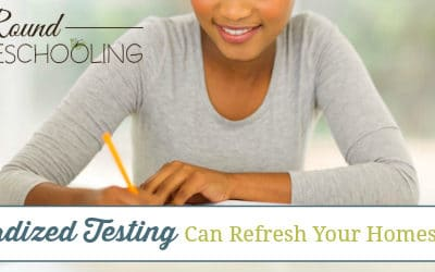 Standardized Testing Can Actually Refresh Your Homeschool