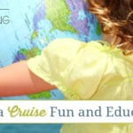 How to Make a Cruise Fun and Educational