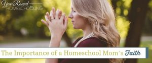 The Importance of a Homeschool Mom's Faith