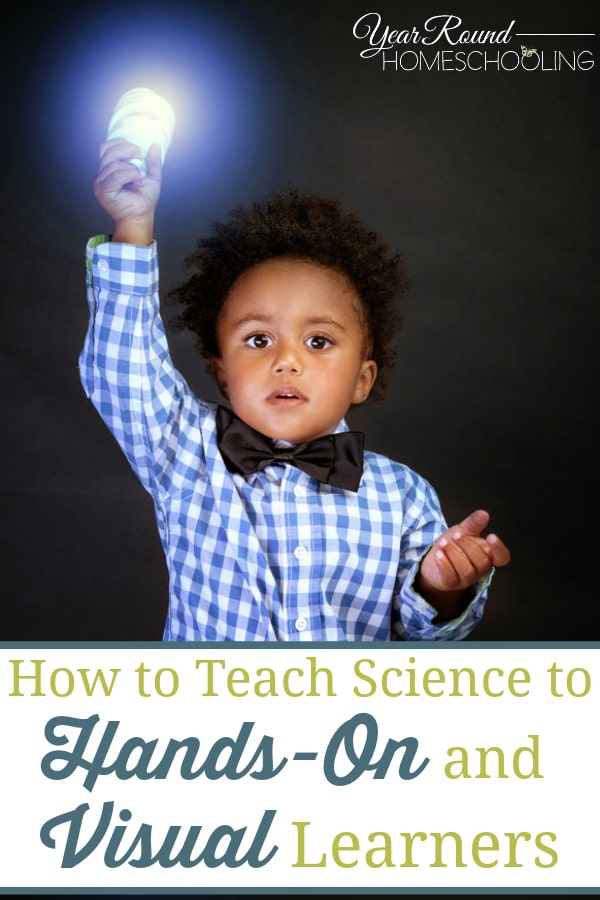 how to teach science to hands-on visual learners, teach science to hands-on visual learners, teach science hands-on