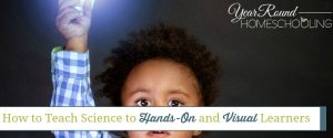 How to Teach Science to Hands-On and Visual Learners