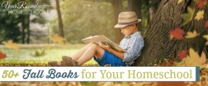 50+ Fall Books for Your Homeschool