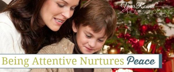 Being Attentive Nurtures Peace