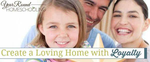 Create a Loving Home with Loyalty
