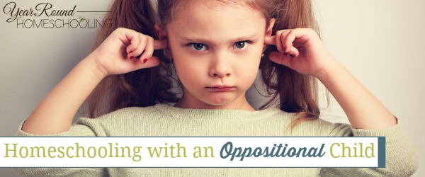 Homeschooling with an Oppositional Child