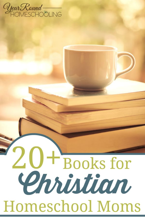books for Christian homeschool moms, christian books for homeschool moms